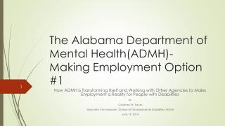 The Alabama Department of Mental Health(ADMH)- Making Employment Option #1