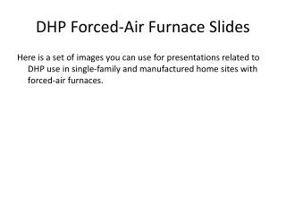 DHP Forced-Air Furnace Slides