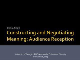 Constructing and Negotiating  M eaning: Audience  R eception