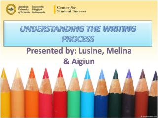 UNDERSTANDING THE WRITING PROCESS