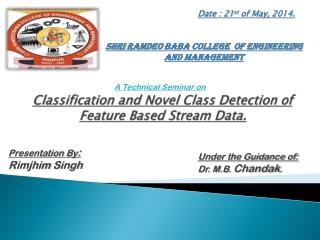 Classification and Novel Class Detection of Feature Based Stream Data.