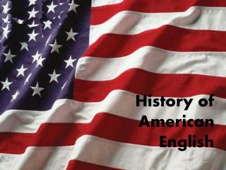 History of  American  English