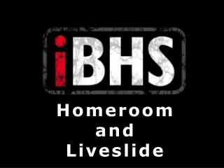 Homeroom and  Liveslide