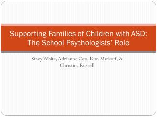 Supporting Families of Children with ASD: The School Psychologists' Role