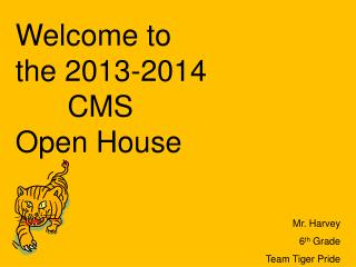 Welcome to the  2013-2014     	  CMS        Open House