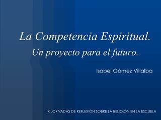 La Competencia Espiritual.  Un proyecto para el futuro.