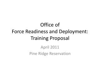 Office of  Force Readiness and Deployment: Training Proposal