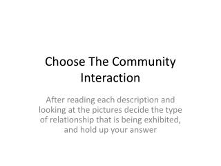 Choose The Community Interaction