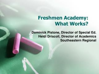 Freshmen Academy:  What Works?
