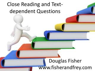 Close Reading and Text-dependent Questions