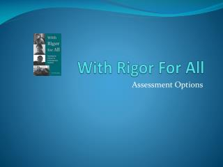 With Rigor For All