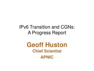 IPv6 Transition and CGNs: A Progress Report