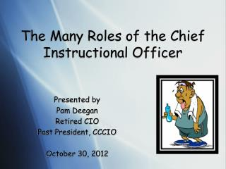 The Many Roles of the Chief Instructional Officer