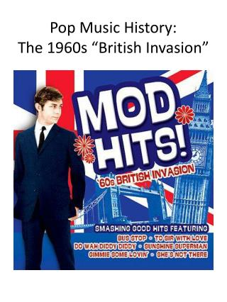 "Pop Music History: The 1960s ""British Invasion"""