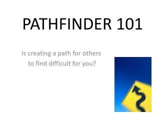 PATHFINDER 101