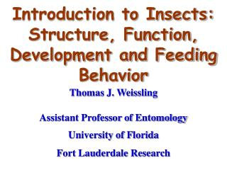 Introduction to Insects: Structure, Function, Development and Feeding Behavior
