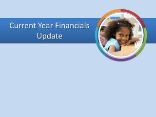 Current Year Financials Update