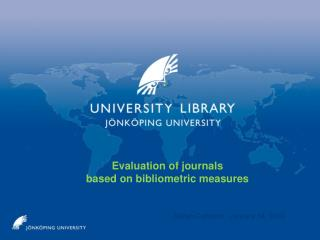 Evaluation of journals  based on bibliometric measures