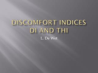 DISCOMFORT INDICES DI AND THI