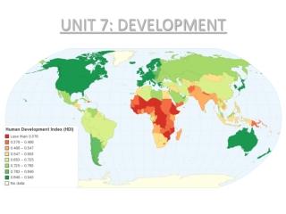 UNIT 7: DEVELOPMENT