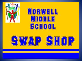The  NMS Swap Shop  is in Room 215
