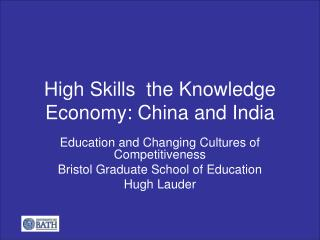 High Skills  the Knowledge Economy: China and India