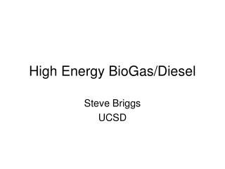 High Energy BioGas/Diesel