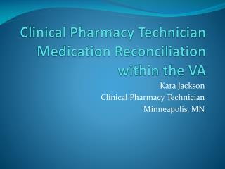 Clinical Pharmacy Technician Medication Reconciliation within the VA