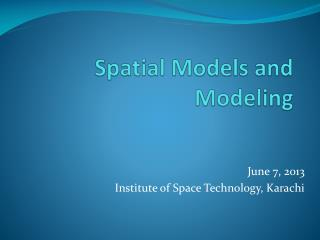 Spatial Models and Modeling