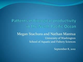 Patterns in biological productivity  in  the North Pacific Ocean