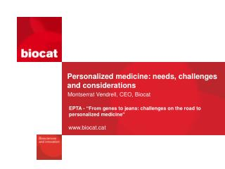 Personalized  medicine: needs, challenges and considerations