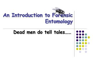 An Introduction to Forensic Entomology