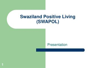 Swaziland Positive Living (SWAPOL)