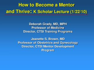 How to Become a Mentor and Thrive :  K Scholar Lecture (1/22/10)