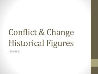 Conflict & Change Historical Figures