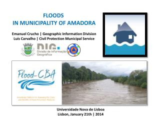 FLOODS  IN MUNICIPALITY OF AMADORA Emanuel Crucho | Geographic Information Division