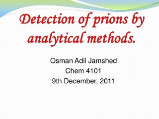 Detection of prions by analytical methods.