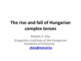 The  rise  and  fall  of  Hungarian complex tenses