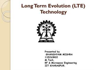 Long Term Evolution (LTE) Technology