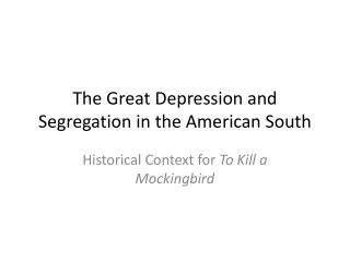 The Great Depression and Segregation in the American South