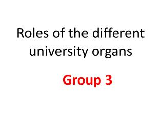 Roles of the different university organs