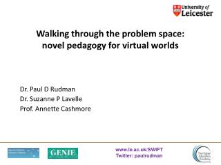 Walking through the problem  space: novel  pedagogy for virtual worlds