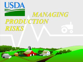 Managing Production Risks