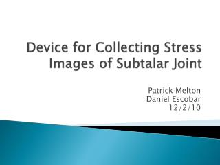 Device for Collecting Stress Images of Subtalar Joint