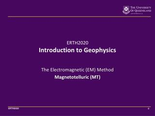 The Electromagnetic (EM)  Method Magnetotelluric (MT)