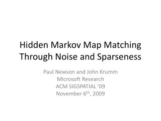 Hidden Markov Map Matching Through Noise and Sparseness
