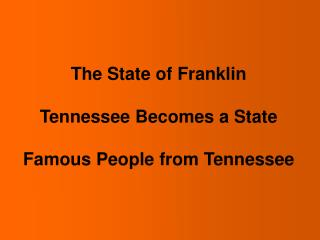 The State of Franklin Tennessee Becomes a State Famous People from Tennessee