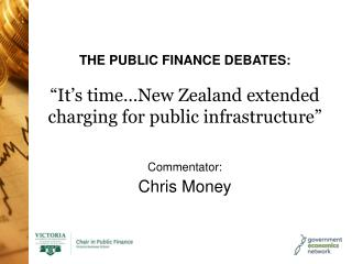 "THE PUBLIC FINANCE DEBATES: ""It's time…New Zealand extended charging for public infrastructure"""