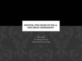 Hoover, The Crash of 1929, & The Great Depression