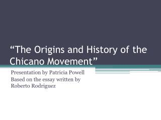 """The Origins and History of the Chicano Movement"""